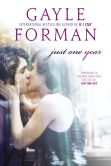 Book Cover Image. Title: Just One Year, Author: Gayle Forman
