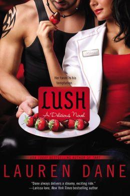 Lush (Delicious Novel Series #2)