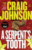 Book Cover Image. Title: A Serpent's Tooth (Walt Longmire Series #9), Author: Craig Johnson