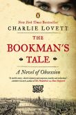 Book Cover Image. Title: The Bookman's Tale:  A Novel of Obsession, Author: Charlie Lovett