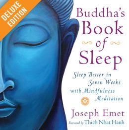 Buddha's Book of Sleep Deluxe: Sleep Better in Seven Weeks with Mindfulness Meditation (Enhanced Edition)