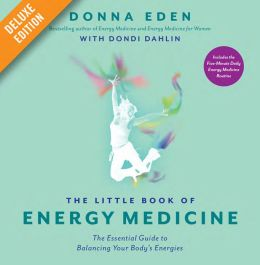 The Little Book of Energy Medicine Deluxe: The Essential Guide to Balancing Your Body's Energies (Enhanced Edition)