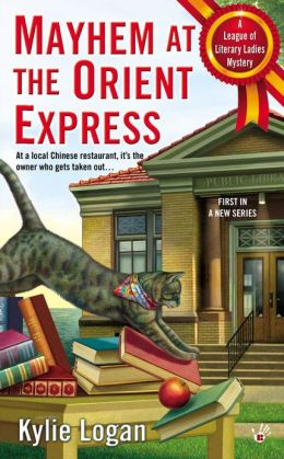 Mayhem at the Orient Express (League of Literary Ladies Series #1)