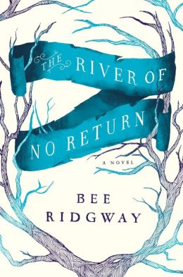 The River of No Return: A Novel