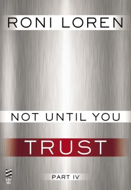 Not Until You Part IV: Not Until You Trust