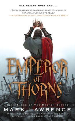 Emperor of Thorns (Broken Empire Series #3)