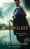 Book Cover Image. Title: Darkwalker:  A Nicolas Lenoir Novel, Author: E.L. Tettensor
