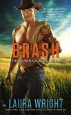 Book Cover Image. Title: Brash:  The Cavanaugh Brothers, Author: Laura Wright