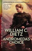 Book Cover Image. Title: Andromeda's Choice, Author: William C. Dietz