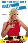 Book Cover Image. Title: Deep Thoughts From a Hollywood Blonde, Author: Jennie Garth
