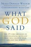 Book Cover Image. Title: What God Said:  The 25 Core Messages of Conversations with God That Will Change Your Life and the World, Author: Neale Donald Walsch