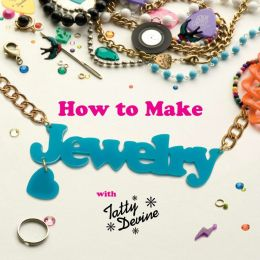 How to Make Jewelry with Tatty Devine (PagePerfect NOOK Book)