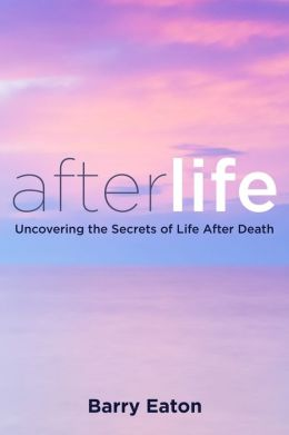 Afterlife: Uncovering the Secrets of Life After Death