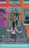 Book Cover Image. Title: The Ghoul Next Door:  A Ghost Hunter Mystery, Author: Victoria Laurie