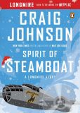 Book Cover Image. Title: Spirit of Steamboat:  A Walt Longmire Story, Author: Craig Johnson