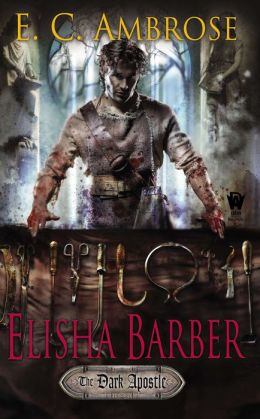 Elisha Barber: (Book One of the Dark Apostle)