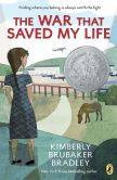 Book Cover Image. Title: The War that Saved My Life, Author: Kimberly Brubaker Bradley