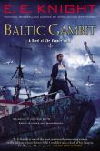 Book Cover Image. Title: Baltic Gambit:  A Novel of the Vampire Earth, Author: E. E. Knight
