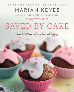 Saved by Cake: Over 80 Ways to Bake Yourself Happy (PagePerfect NOOK Book)