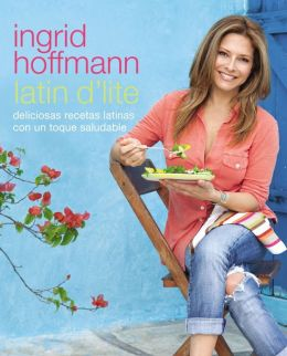 Latin D'Lite (Spanish Edition): Deliciosas recetas latinas con un toque saludable (PagePerfect NOOK Book)