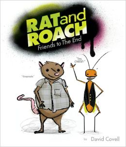 Rat and Roach, Friends to the End