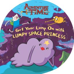 Get Your Lump On with Lumpy Space Princess (PagePerfect NOOK Book)