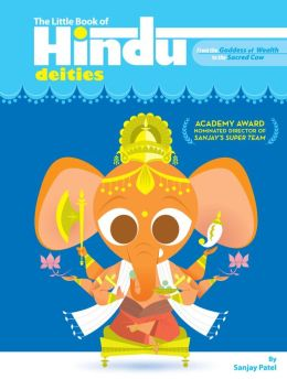 The Little Book of Hindu Deities: From the Goddess of Wealth to the Sacred Cow (PagePerfect NOOK Book)