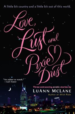 Love, Lust and Pixie Dust