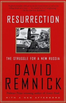 Resurrection: The Struggle for a New Russia