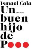 Book Cover Image. Title: Un buen hijo de p...:  Una f�bula, Author: Ismael Cala