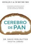 Book Cover Image. Title: Cerebro de pan:  (Grain Brain), Author: David Perlmutter