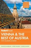 Book Cover Image. Title: Fodor's Vienna & the Best of Austria:  with Salzburg & Skiing in the Alps, Author: Fodor's Travel Publications