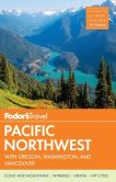 Book Cover Image. Title: Fodor's Pacific Northwest:  with Oregon, Washington & Vancouver, Author: Fodor's Travel Publications