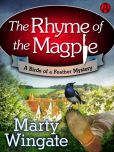 Book Cover Image. Title: The Rhyme of the Magpie:  A Birds of a Feather Mystery, Author: Marty Wingate