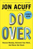 Book Cover Image. Title: Do Over:  Rescue Monday, Reinvent Your Work, and Never Get Stuck (Signed Book), Author: Jon Acuff