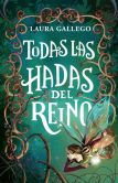 Book Cover Image. Title: Todas las hadas del reino, Author: Laura Gallego