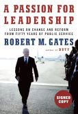 Book Cover Image. Title: A Passion for Leadership:  Lessons on Change and Reform from Fifty Years of Public Service (Signed Book), Author: Robert M. Gates
