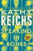 Book Cover Image. Title: Speaking in Bones (Signed Book) (Temperance Brennan Series #18), Author: Kathy Reichs