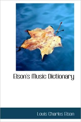 Elson's Music Dictionary