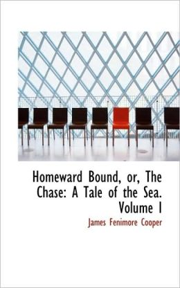 Homeward Bound, or, The Chase