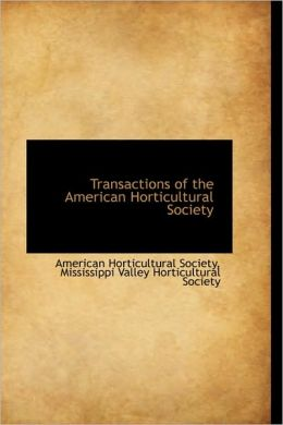 Transactions Of The American Horticultural Society