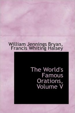 The World's Famous Orations, Volume V
