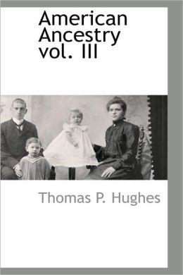 American Ancestry Vol. Iii