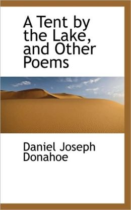 A Tent By The Lake, And Other Poems
