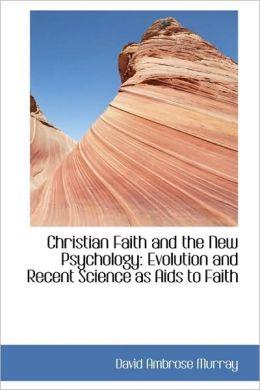 Christian Faith And The New Psychology