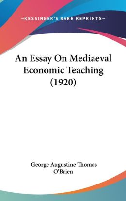 An Essay On Mediaeval Economic Teaching (1920)