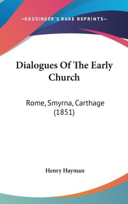 Dialogues Of The Early Church