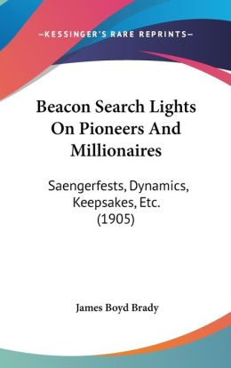 Beacon Search Lights On Pioneers And Millionaires