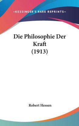 Die Philosophie Der Kraft (1913)