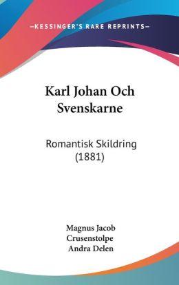 Karl Johan Och Svenskarne